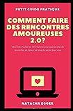 Telecharger Livres Petit Guide Pratique COMMENT FAIRE DES RENCONTRES AMOUREUSES 2 0 Decouvrez toutes les informations pour que les sites de rencontres en ligne n est plus de secret pour vous (PDF,EPUB,MOBI) gratuits en Francaise