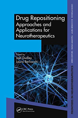Drug Repositioning: Approaches and Applications for Neurotherapeutics (Frontiers in Neurotherapeutics Series) (English Edition)