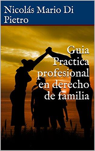 Guia Practica profesional en derecho de familia