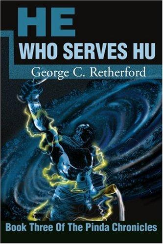 He Who Serves Hu (Pinda Chronicles)