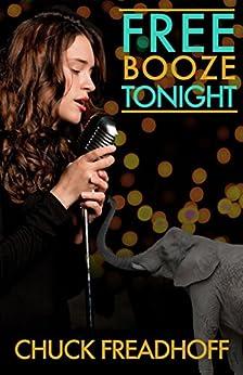 Free Booze Tonight by [Freadhoff, Chuck]