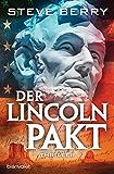 Der Lincoln-Pakt: Thriller (Die Cotton Malone-Romane 12)