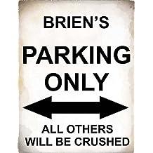 4798 - Brien Parking only tous les autres seront écrasés - metal wall sign - Taille approx 280mm x 205mm
