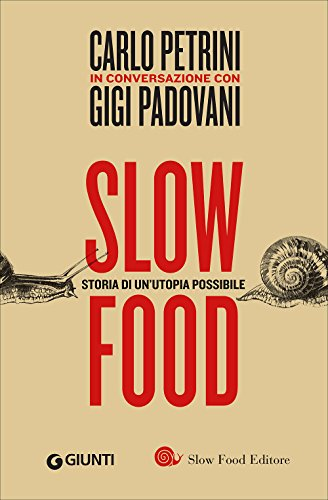Slow food. Storia di un'utopia possibile: 1