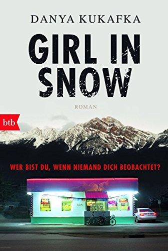 Kukafka, Danya: Girl in Snow
