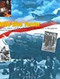 Wild Blue Yonder: Glory Days of the US Eighth Air Force in England: Glory Days of the US 8th Air Force in England 1942-5 (Cassell Military Trade Books)