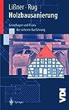 Holzbausanierung: Grundlagen und Praxis der sicheren Ausführung (VDI-Buch)