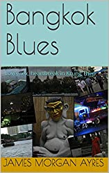 Bangkok Blues: Love, sex, heartbreak in Krung Thep (Jesse J Rideout Series Book 2) (English Edition)
