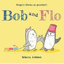 Bob and Flo by Rebecca Ashdown (2015-07-07)