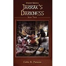 Jarrak's Darkness (Wizards' Kingdom Book 3)