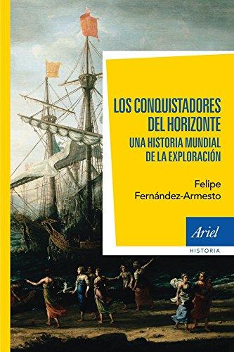 Los conquistadores  del horizonte: Una historia global de la exploración por Felipe Fernández-Armesto