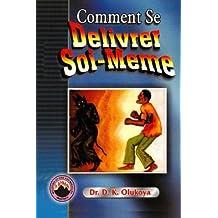 Comment Se Delivrer Soi-Meme