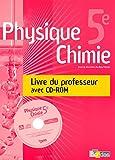 Physique-Chimie 5e : Livre du professeur (1Cédérom)