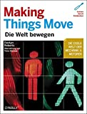 Making Things Move: Die Welt bewegen