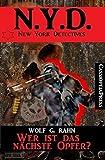 Wer ist das nächste Opfer? - N.Y.D. - New York Detectives (German Edition)