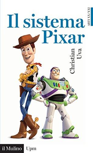 il-sistema-pixar-universale-paperbacks-il-mulino