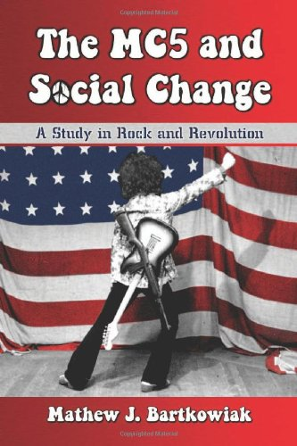 The MC5 and Social Change: A Study in Rock and Revolution (Mc5 Panther)
