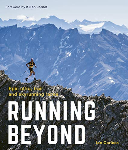 Running Beyond: Epic Ultra, Trail and Skyrunning Races