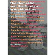 [(The Domestic and the Foreign: Architecture in Globalisation )] [Author: Rem Koolhaas] [Apr-2013]