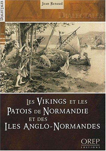 Les Vikings et le Patois de Normandie et des Iles Anglo-Normandes par Jean Renaud