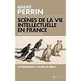 Scènes de la vie intellectuelle en France : L'intimidation contre le débat
