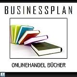 Die besten Businessplan-Bücher - Businessplan Vorlage - Existenzgründung Onlinehandel Bücher Start-Up professionell Bewertungen