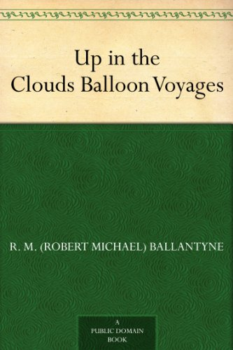 Up in the Clouds Balloon Voyages (English Edition)