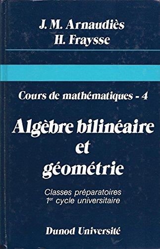Cours de mathématiques, tome 4 : Algèbre bilinéaire et géométrie