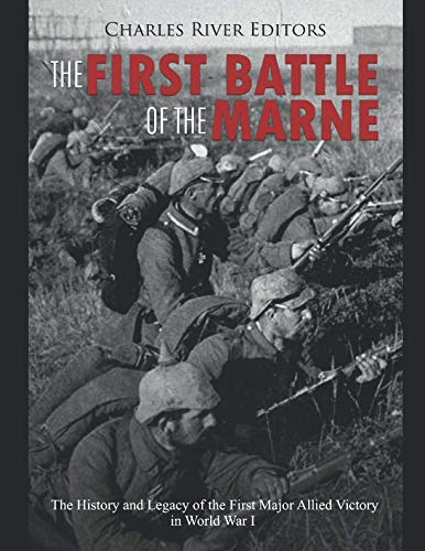 653d8d8a1fffd The First Battle of the Marne: The History and Legacy of the First Major  Allied