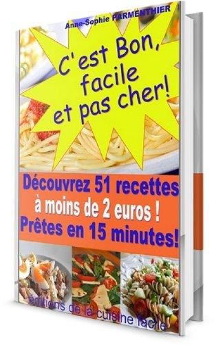 C'est bon, facile et pas cher ! découvrez 51 recettes à  moins de 2 euros, prêtes en 15 minutes. par Anne-Sophie Parmenthier