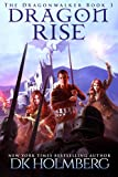 #8: Dragon Rise (The Dragonwalker Book 3)