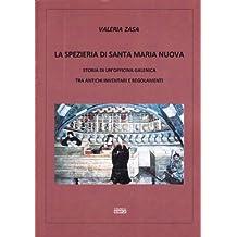 La spezieria di Santa Maria Nuova. Storia di un'officina galenica tra antichi inventari e regolamenti
