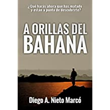 A Orillas del Bahana: ¿Qué harás ahora que has matado y están a punto de descubrirte? (Cuadernos de un asesino)
