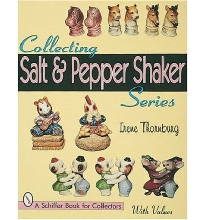 [(Collecting Salt and Pepper Shaker Series)] [ By (author) Irene Thornburg ] [December, 1998]
