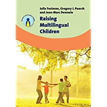 Raising Multilingual Children (Parents' and Teachers' Guides Book 23) (English Edition)