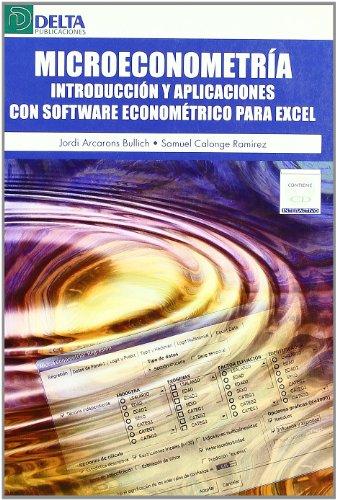 Microeconometría: introducción y aplicaciones con software econométrico para Excel por Jordi Arcarons i Bullich