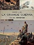 La Grande Guerra. 14-18: armistizio