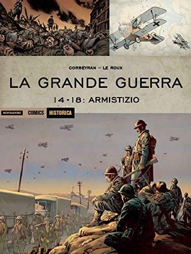 La Grande Guerra. 14-18: armistizio (Historica) por Etienne Le Roux