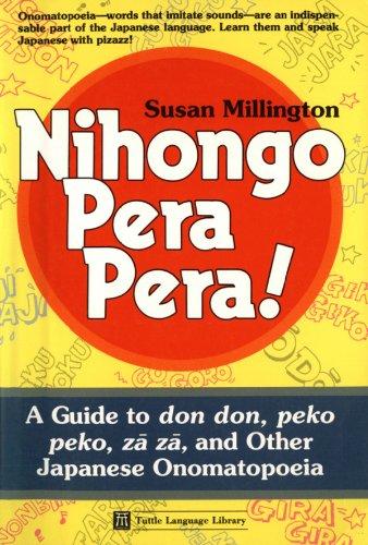 Nihongo Pera Pera: A User's Guide to Japanese Onomatopoeia (Tuttle Language Library) (English Edition)
