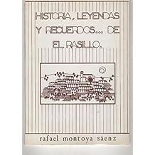 HISTORIA,LEYENDAS Y RECUERDOS..DEL RASILLO.