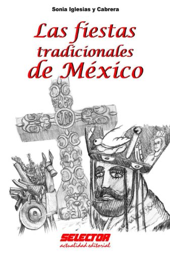 Las fiestas tradicionales de México (Literaria) por Sonia Iglesias y Cabrera