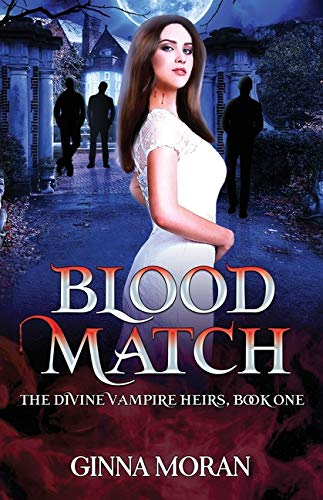 Blood Match: A Reverse Harem Paranormal Romance (The Divine Vampire Heirs, Band 1)