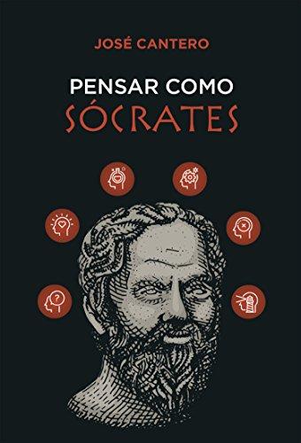 Pensar como Sócrates por José Cantero