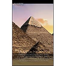 Egyptian mythology and Egyptian Christianity, with their influence on the opinions of modern Christendom (English Edition)
