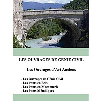 Les ouvrages de génie civil : Les ouvrages d'art anciens