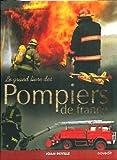 Le Grand Livre des Pompiers de France