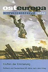 Kluften der Erinnerung: Russland und Deutschland 60 Jahre nach dem Krieg