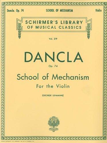 Charles Dancla School Of Mechanism Op. 74 Vln (Schirmer's Library of Musical Classics)