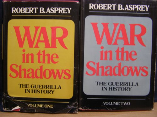 war-in-the-shadows-the-guerrilla-in-history-volume-2