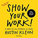 Show Your Work!: 10 Wege, auf sich aufmerksam zu machen - Zeig, was du kannst! - New York Times Bestseller